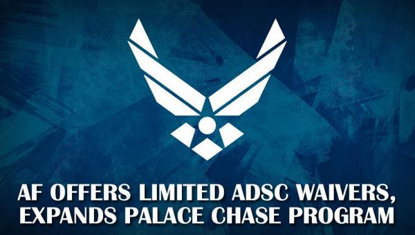Department of the Air Force offers limited Active Duty Service Commitment waivers; expanded PALACE CHASE
